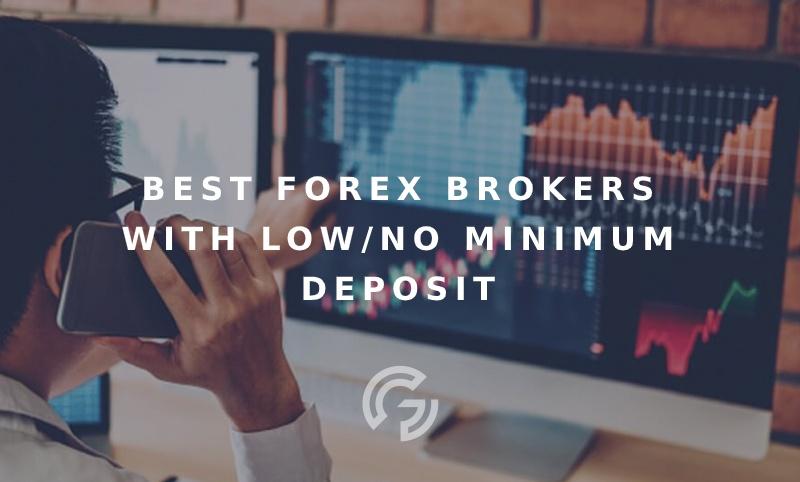 best-low-no-minimum-deposit-forex-brokers